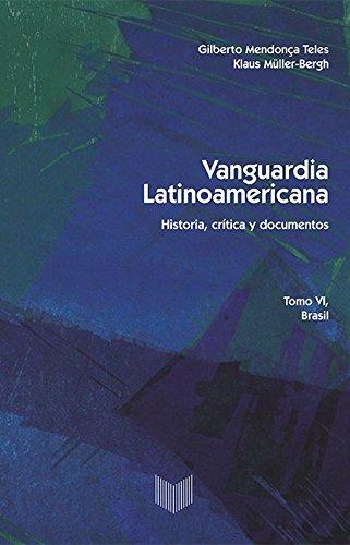 Vanguardia latinoamericana. Tomo VI, Brasil. Historia, crítica