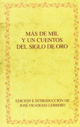 9788484893820: Más de mil y un cuentos del Siglo de Oro. (Biblioteca áurea hispánica)