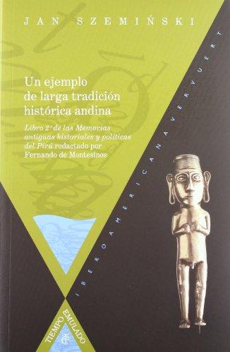 9788484893851: Un ejemplo de larga tradicion historica Andina. Libro 2 de las memorias antiguas historiales y politicas del Piru redactado por Fernando de Montesinos (Spanish Edition)