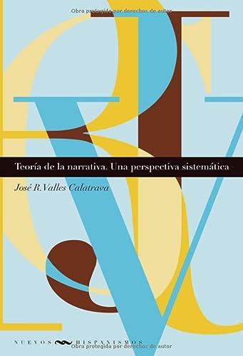 9788484893868: Teoría de la narrativa. Una perspectiva sistemática. (Nuevos hispanismos)