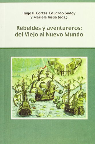 9788484893905: Rebeldes y aventureros: del Viejo al Nuevo Mundo. (Biblioteca indiana)