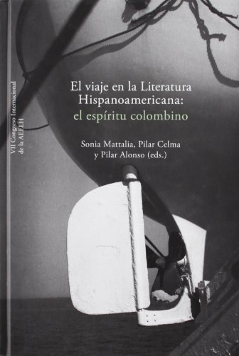 9788484893912: El viaje en la Literatura Hispanoamericana: el espíritu colombino.