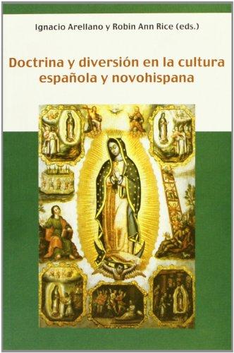 9788484894025: Doctrina y diversión en la cultura española y novohispana. (Biblioteca indiana)