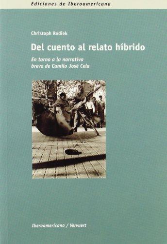 Del cuento al relato híbrido : En torno a la narrativa breve de Camilo José Cela &#...