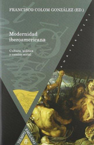 9788484894315: modernidad iberoamericana. cultura, politica y cambio social.. cultura politica y cambio social (Spanish Edition)