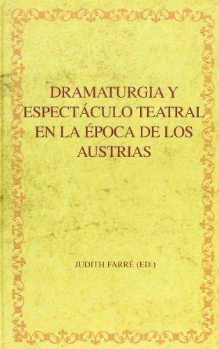9788484894490: Dramaturgia y espectaculo teatral en la epoca de los Austrias (Spanish Edition)