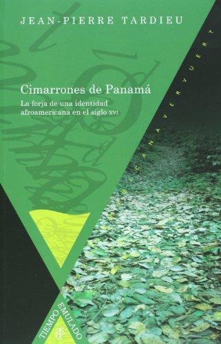 9788484894568: Cimarrones de Panamá. La forja de una identidad afroamericana en el siglo XVI. (Tiempo emulado. Historia de América y España)