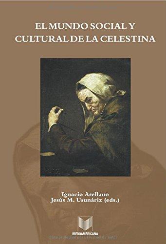 9788484894605: El mundo social y cultural de La Celestina