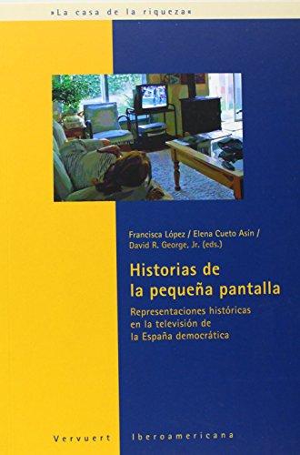 9788484894629: Historia de la pequeña pantalla : representaciones históricas en la televisión de la España democrática