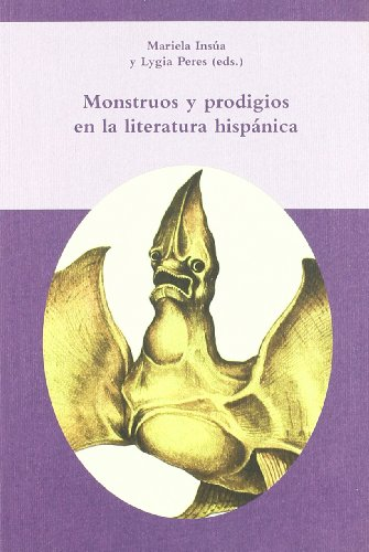 9788484894759: Monstruos y prodigios en la literatura hispánica. (Biblioteca indiana)