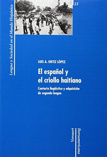 9788484894797: El espanol y el criollo haitiano. Contacto linguistico y adquisicion de segunda lengua (Spanish Edition)