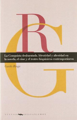9788484894889: La conquista desbaratada / The destroyed conquest: Identidad Y Alteridad En La Novela / Identity and Otherness in the Novel (Spanish Edition)