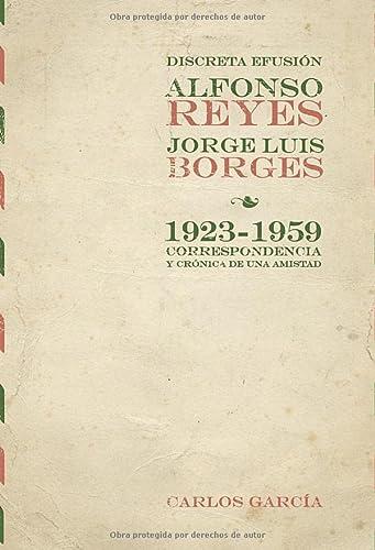 9788484894896: Discreta efusión. Alfonso Reyes y Jorge Luis Borges (Spanish Edition)