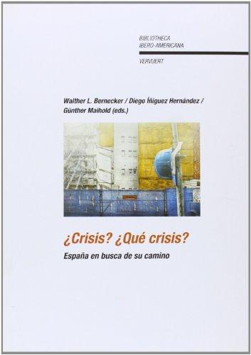 9788484894995: ¿Crisis? ¿Qué crisis? España en busca de su camino. (Bibliotheca Ibero-Americana)