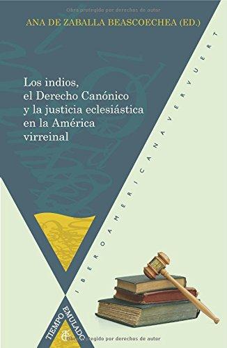 9788484895190: Los indios, el Derecho canónico y la justicia (Spanish Edition)