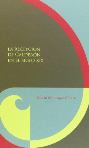9788484895466: La recepción de Calderón en el siglo XIX. (Biblioteca áurea hispánica)