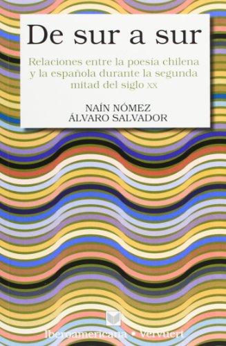 9788484895534: De sur a sur. Relaciones entre la poesía chilena y la (Spanish Edition)