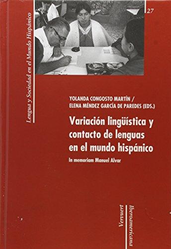 9788484895558: Variación lingüística y contacto de lenguas en el mundo hispánico: in memoriam Manuel Alvar (Lengua y sociedad en el mundo hispánico)