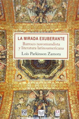 9788484895893: La mirada exuberante: barroco novohispano y literatura latinoamericana