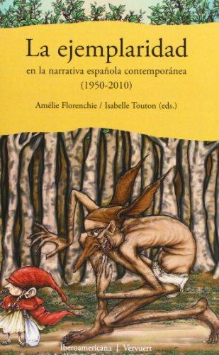 9788484896074: La ejemplaridad en la narrativa española contemporánea (1950- (Spanish Edition)