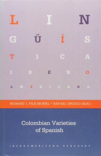 9788484896319: Colombian Varieties of Spanish. (Spanish Edition)