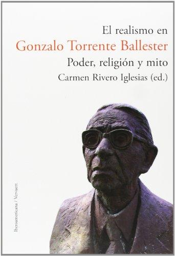 El realismo en Gonzalo Torrente Ballester:: Rivero Iglesias, Carmen (ed.)