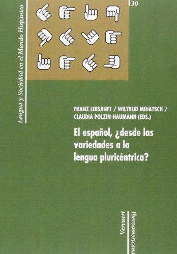 9788484896494: El espa�ol, �desde las variedades a la lengua pluric�ntrica? (Lengua y Sociedad en el Mundo Hisp�nico)
