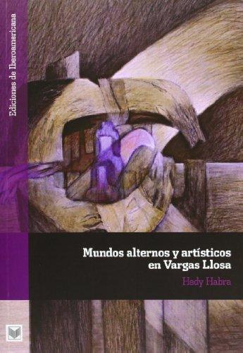 Mundos alternos y artísticos en Vargas Llosa.: Habra, Hedy