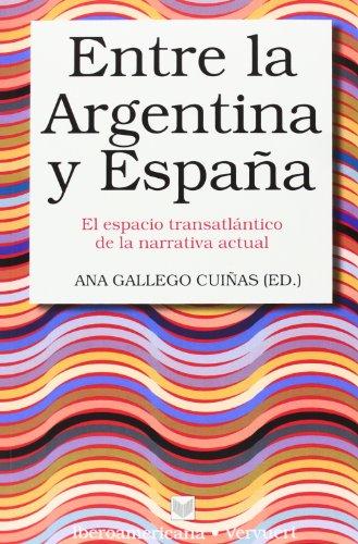 9788484896999: Entre la Argentina y España. El espacio transatlántico de la (Spanish Edition)