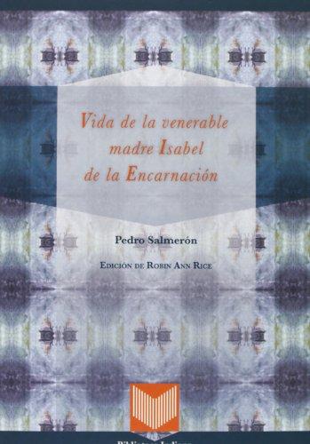 Vida de la venerable madre Isabel de la Encarnación.: Salmerón, Pedro