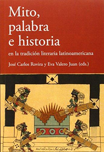 9788484897125: Mito, palabra e historia en la tradición literaria latinoamericana