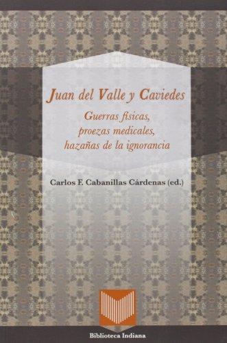 9788484897170: Guerras físicas, proezas medicales y hazañas de la ignorancia. Ed. de Carlos F. Cabanillas Cárdenas. (Spanish Edition)
