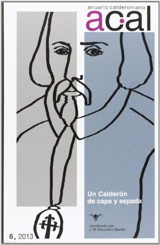 ANUARIO CALDERONIANO, 6 - 2013: UN CALDERON