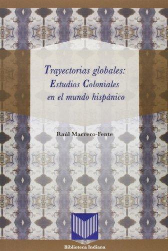 9788484897316: Trayectorias globales: Estudios Coloniales en el mundo hispánico.