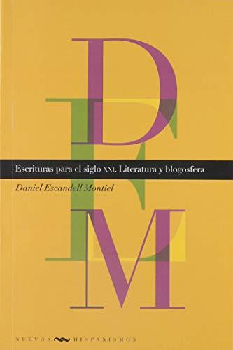 9788484897514: Escrituras para el siglo XXI: Literatura y blogosfera (Nuevos Hispanismos)
