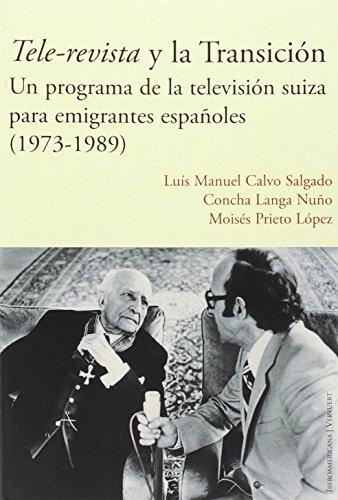 """TELE-REVISTA"""" Y LA TRANSICION. UN PROGRAMA DE: CALVO SALGADO, L."""