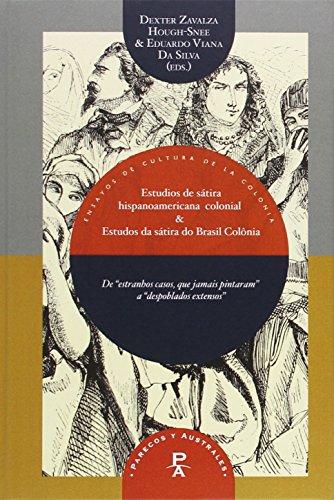 """9788484898689: Estudios de sátira hispanoamericana colonial & Estudos da sátira do Brasil-Colonia. """"""""""""""""De estranhos casos que jamais pintaram"""""""""""""""" a """"""""""""""""despoblados (Spanish Edition)"""