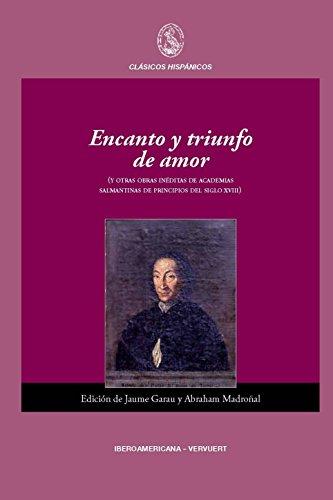 Encanto y triunfo de amor :  / edici?n cr?tica, introducci?n y notas de Jaume Garau y Abraham Madro?al.