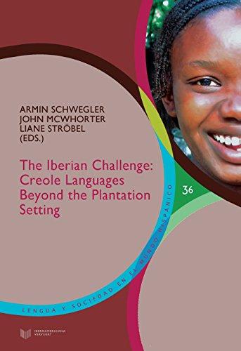 9788484899624: The Iberian Challenge : creole languages beyond the plantation setting / Armin Schwegler, John McWhorter, Liane Ströbel (eds.). (Spanish Edition)