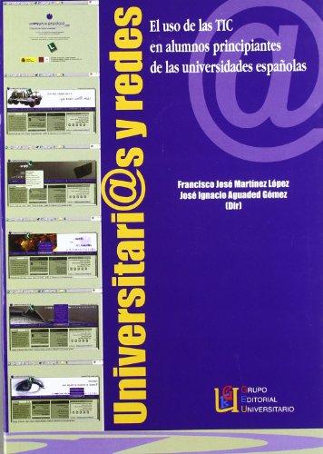9788484913580: Universidades Y Redes. El Uso De Las TIC En Alumnos Principiantes En Las Universidades Españolas