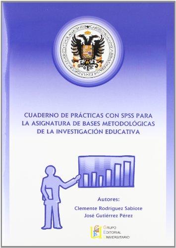 9788484914143: Cuaderno de prácticas con SPSS para la asignatura de bases metodológicas de la investigación educativa