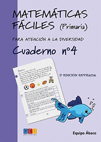 9788484914655: Matemáticas fáciles 4 / Editorial GEU / 2º Primaria / Mejora la resolución de ejercicios matemáticos / Recomendado como apoyo / Actividades sencillas (Niños de 7 a 8 años)
