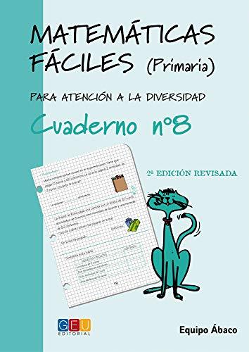 9788484914693: Matemáticas fáciles 8 / Editorial GEU / 3º Primaria / Mejora la resolución de ejercicios matemáticos / Recomendado como apoyo / Actividades sencillas (Niños de 8 a 9 años)