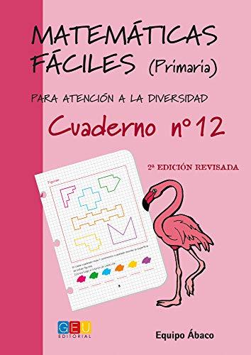 9788484914730: Matemáticas fáciles 12 / Editorial GEU / 4º Primaria / Mejora la resolución de ejercicios matemáticos / Recomendado como apoyo / Actividades sencillas (Niños de 9 a 10 años)