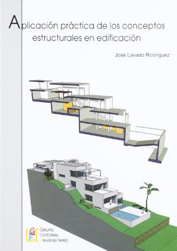 9788484915027: Aplicación Practica De Los Conceptos Estructurales En Edificación