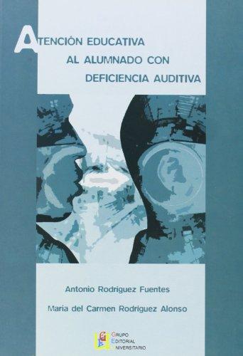 9788484915263: Atencion educativa al alumno con deficiencia auditiva