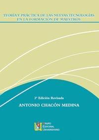 9788484915508: Teoría Y Práctica De Las Nuevas Tecnologías En La Formación De Maestros