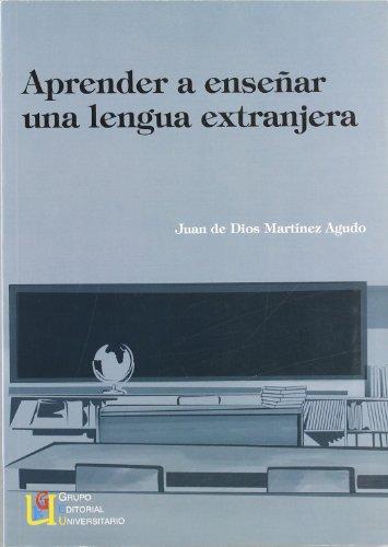 Aprender a enseñar una lengua extranjera: Martínez Agudo, Juan
