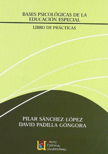 9788484918622: Bases Psicológicas De La Educación Especial. Libro Practicas