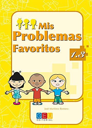9788484919643: Mis problemas favoritos 1.3 / Editorial GEU / 1º Primaria / Mejora la resolución de problemas / Recomendado como repaso / Con actividades sencillas
